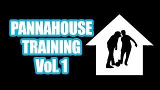 #pannahouse Training Vol. 1
