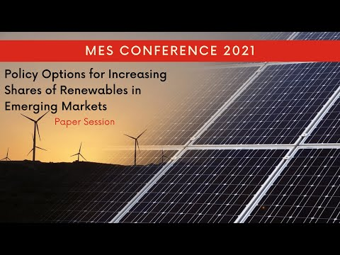 Policy Options for Increasing Shares of Renewables in Emerging Markets   2021 MES Conference