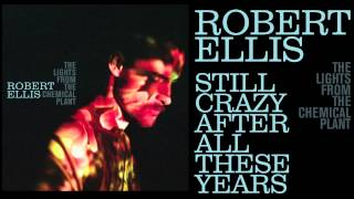 Watch Robert Ellis Still Crazy After All These Years video