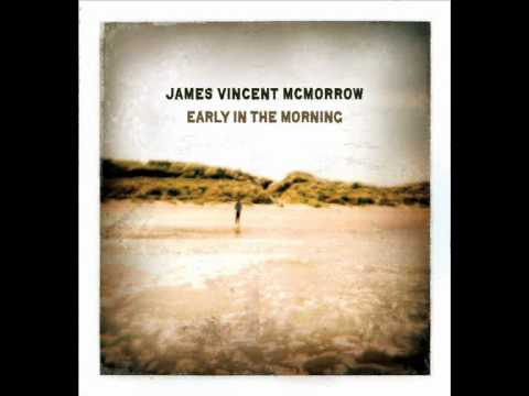 James Vincent McMorrow  Hear the noise that moves so soft and low