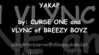 Repeat youtube video YAKAP by Curse One and Vlync with Lyrics