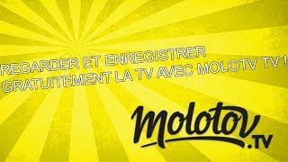 REGARDER ET ENREGISTRER GRATUITEMENT LA TV AVEC MOLOTOV TV !