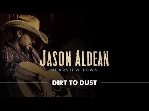 Jason Aldean - Dirt To Dust (Official Audio)