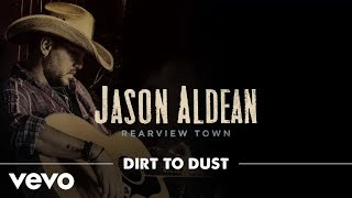 Jason Aldean - Dirt To Dust (Official Audio)