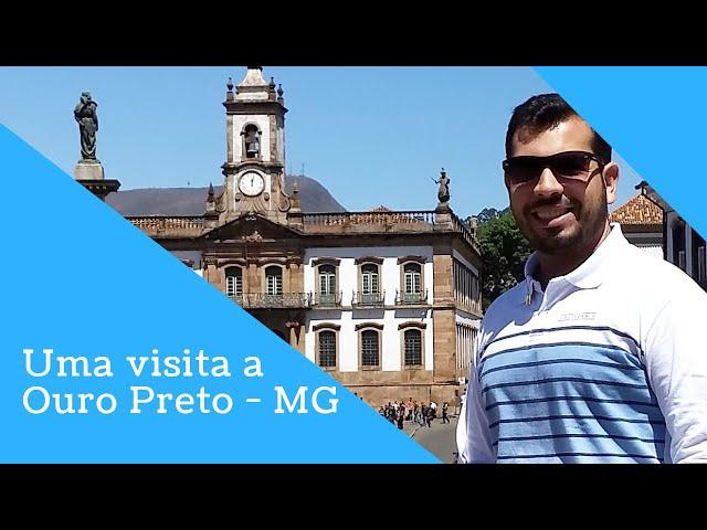 Uma visita a Ouro Preto | MG