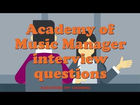 Academy of Music Manager interview questions