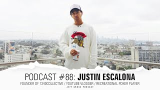 Podcast #88: Justin Escalona / Founder of 1340Collective / YouTube Vlogger / Rec Poker Player