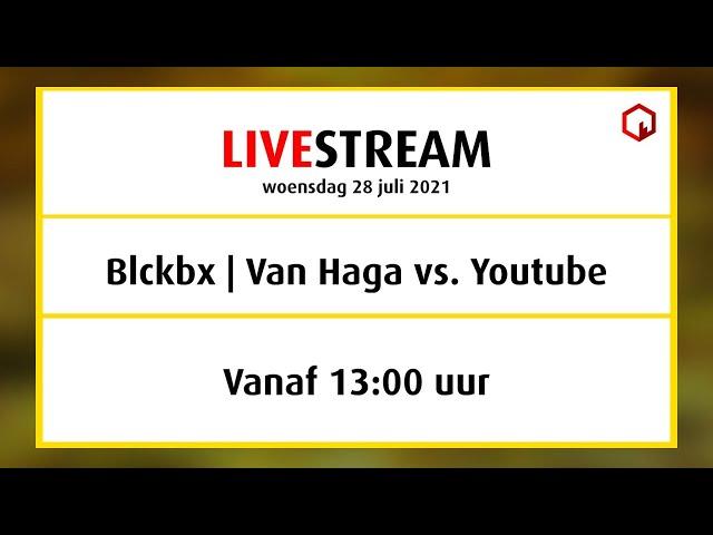 Rechtszaak, woe 28 juli, 13:00 uur, Blckbx   Van Haga vs. Youtube!
