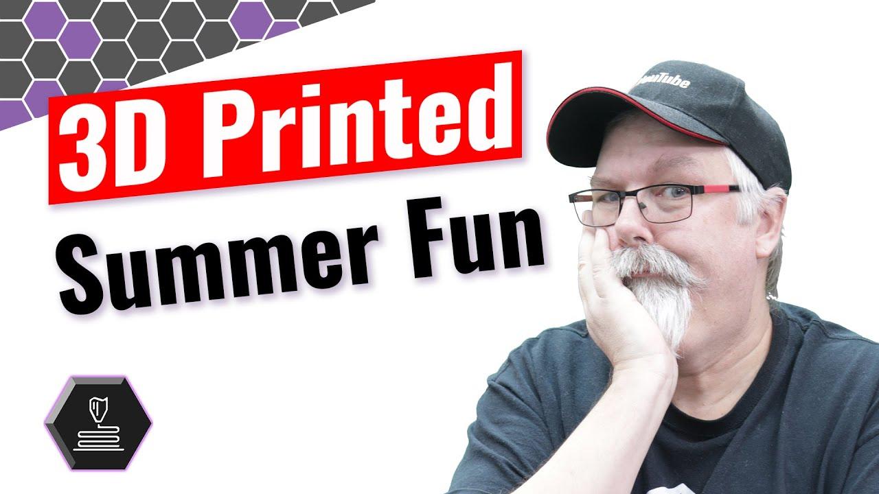 3D printed summer fun