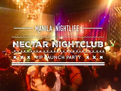 Manila Nightlife: Nectar Club VIP Launch Party Fort Strip Bonifacio Global City