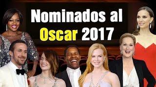 NOMINADOS AL OSCAR 2017 - Lista completa, pronósticos y tráiler de las películas