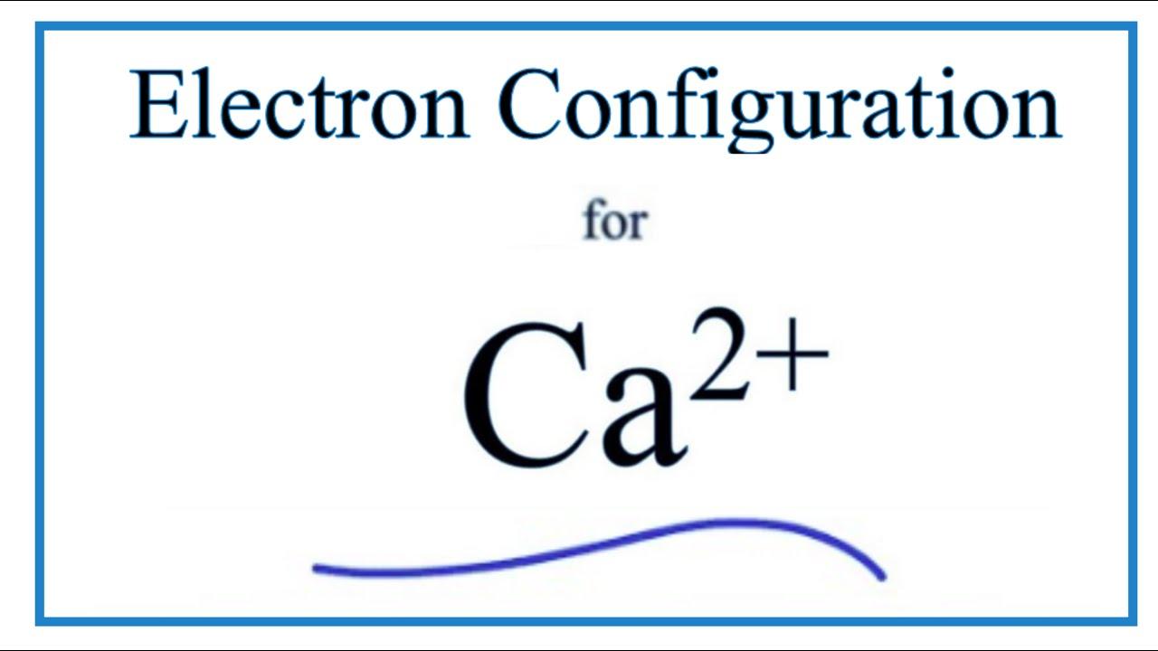 Ca 2  Electron Configuration  Calcium Ion
