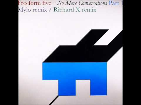 Freeform Five - No More Conversations (Mylo Remix)