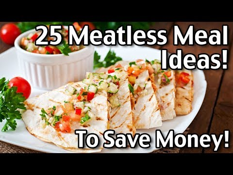 25 Meatless Meal Ideas Groceries For $80 Per Month!