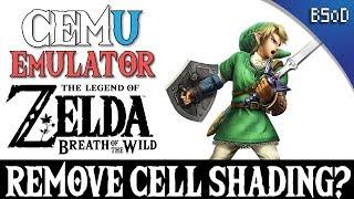 Cemu Emulator | Remove Cell Shading? | Zelda BOTW