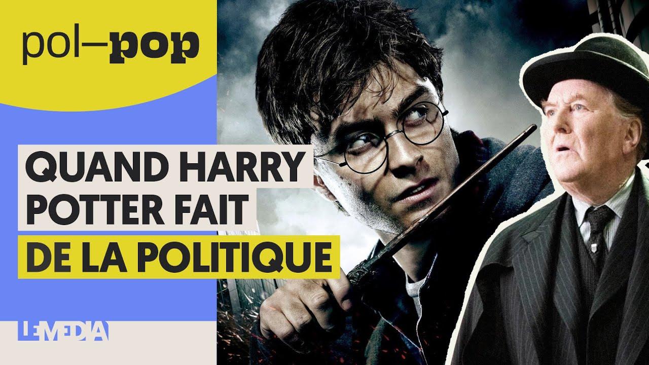 QUAND HARRY POTTER FAIT DE LA POLITIQUE