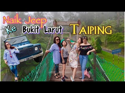 Bukit Larut ( Maxwell Hill ) Taiping