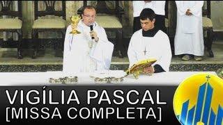 Santa Missa da Vigília Pascal - [Missa completa]