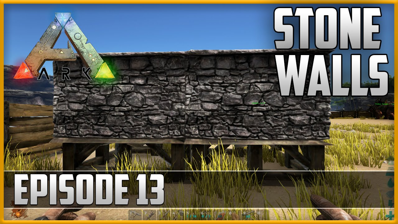 Ark Survival Evolved Stone Walls Episode 13 Youtube