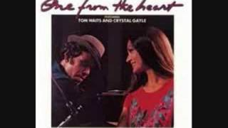Tom Waits & Crystal Gayle - One From The Heart