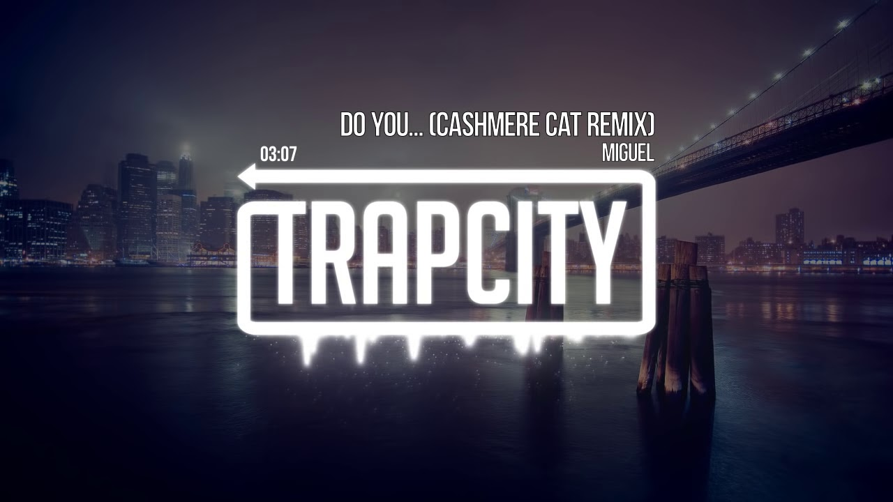 992d65318f Miguel - Do You... (Cashmere Cat Remix) - YouTube