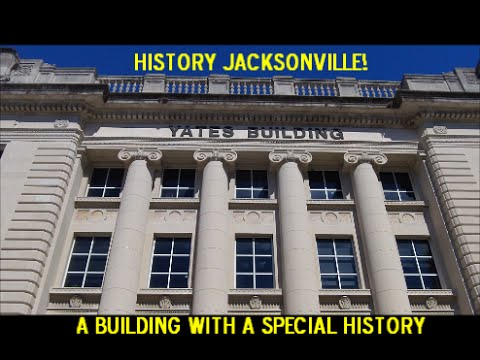 The Old 1902 Duval County Courthouse & The Special History of The Yates Building