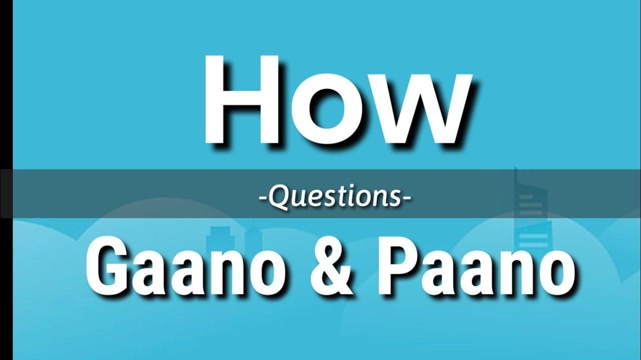 HOW: Gaano at Paano (English-Tagalog Questions