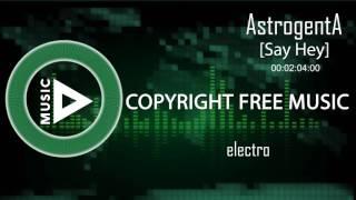 Copyright Free Music - AstrogentA - Say Hey