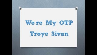 We're My OTP - Troye Sivan (Lyric Video) Mp3