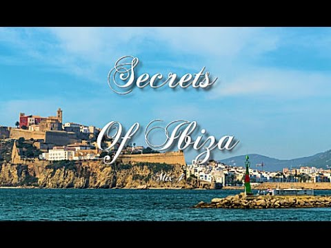 Secrets Of Ibiza - Mix 4 / Beautiful Chill Cafe Sounds 2015 / 2 Hours Musica Del Mar