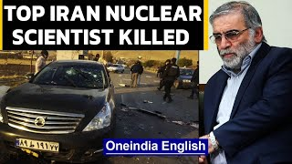 Iran's top nuclear scientist assassinated | Who was Mohsen Fakhrizadeh? Oneindia News