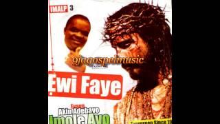 Akin Adebayo - Ewi Faye