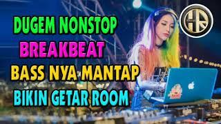 Download DJ BEST DUGEM NONSTOP BREAKBEAT TERBARU BASS NYA MANTAP BIKIN GETAR ROOM Mp3