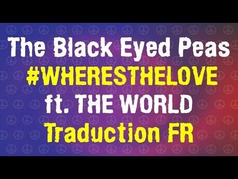 the-black-eyed-peas---#wheresthelove-ft.-the-world-[traduction-fr]