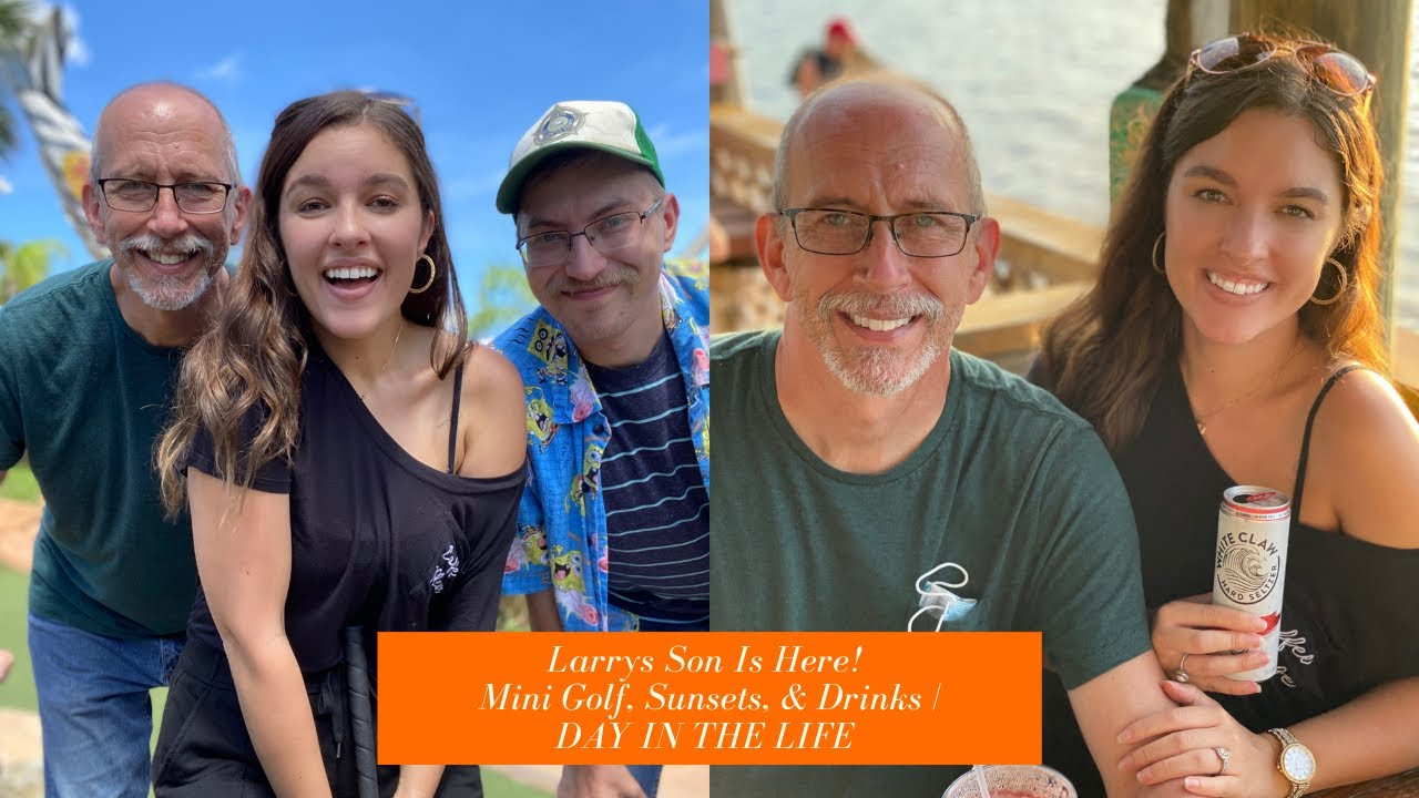 LARRYS SON IS HERE! MINI GOLF, SUNSETS, & DRINKS! | DAY IN THE LIFE