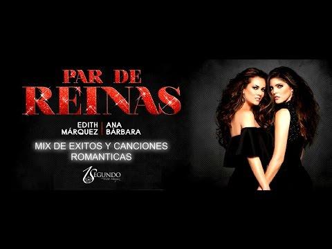 Par de Reinas ♫ Edith Márquez y Ana Bárbara Mix de Exitos