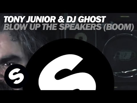 Tony Junior & DJ Ghost - Blow Up The Speakers (Boom) (Original Mix)