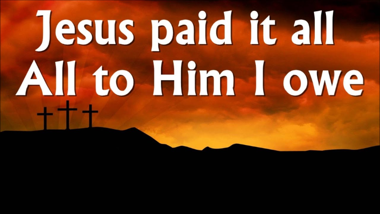 Image result for jesus paid it all