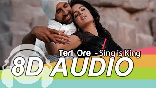 Teri Ore 8D Audio Song - Singh Is Kinng | Akshay Kumar | Katrina Kaif | Rahat Fateh Ali Khan