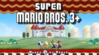 New Super Mario Bros  3+ Worlds 1-8 Full Game (100%)
