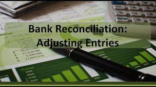 Financial Accounting: Bank Reconciliation  Adjusting Entries