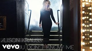 Alison Krauss - You Dont Know Me (Audio) YouTube Videos