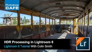 lightroom cc tutorial hdr photography in lightroom 6 with colin smith