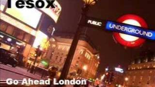 Tesox - Go Ahead London