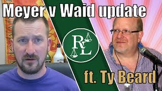 Ty Beard Joins to Discuss Richard Meyer's Opposition To Waid's Motion to Dismiss