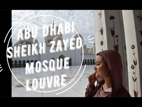 My Dubai trip part 4: the road to Abu Dhabi (Grand Mosque & Louvre) 2019