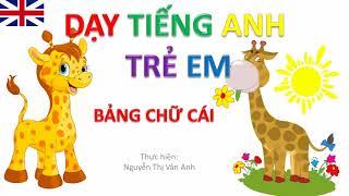 Dạy bé học tiếng anh với bảng chữ cái abc qua hình ảnh vui nhộn   dạy tiếng anh cho trẻ em????