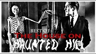 Best Of: HOUSE ON HAUNTED HILL