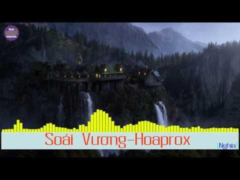 Soái Vương (Hoaprox mix) (Funny Vocal mashup version)