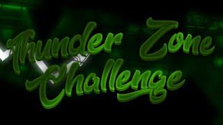 Thunder Zone Challenge (TZC) by Vermant \u0026 Koateg (VSC sequel) | Geometry Dash 2.113